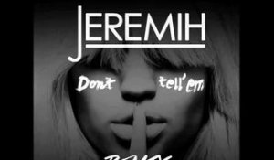 Jeremih ft Migos - Don't Tell 'Em (Remix)