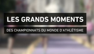Athlé - ChM : Les plus grands moments des Championnats du Monde
