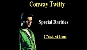 Conway Twitty - Special Rarities C'est Si Bon - Vintage Music Songs