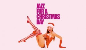 Top Lounge and Chill Out music - Jazz for a Christmas Day