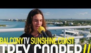 TREY COOPER - I DONT MIND (BalconyTV)