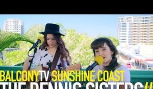THE DENNIS SISTERS - CRASH LANDING (BalconyTV)