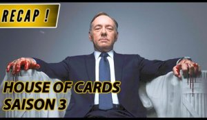 HOUSE OF CARDS Saison 3 - RECAP & Best-Of [spoilers]