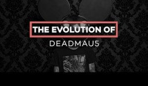 deadmau5: The Evolution of