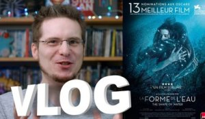 Vlog - La Forme de l'Eau - The Shape of Water