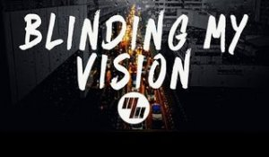 Harrison - Blinding My Vision (Lyrics / Lyric Video)