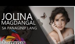 Jolina Magdangal - Sa Panaginip Lang (Official Lyric Video)