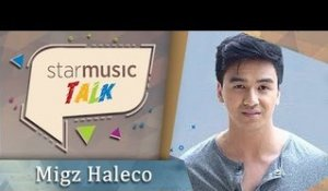 Star Music Talk with Migz Haleco
