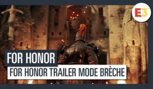 For Honor - Trailer du mode Brèche E3 2018 (VOSTFR)