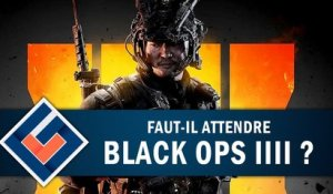 BLACK OPS IIII : Faut-il attendre le nouveau Call of Duty ? | GAMEPLAY FR
