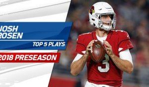 Top 5 Josh Rosen Plays | 2018 Preseason