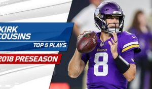 Top 5 Kirk Cousins Plays | 2018 Preseason