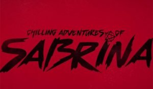 Chilling Adventures of Sabrina - Trailer Saison 1