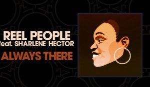 Reel People Ft. Sharlene Hector - Always There