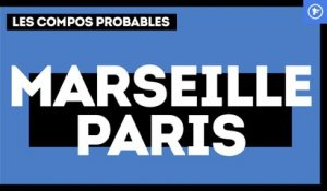 OM - PSG : les compositions probables