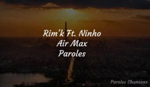 Rim'K - Air Max ft. Ninho (Paroles)