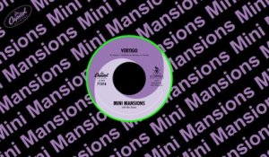 Mini Mansions - Vertigo
