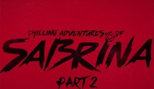 Chilling Adventures of Sabrina - Teaser partie 2