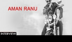 Interview | Aman Ranu | New Punjabi Songs 2017 | Latest Punjabi Songs 2017 | Jass Records