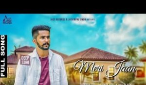 Meri Jaan | ( Full Song) | Deep Sohi |New Punjabi Songs 2017 | Latest Punjabi Songs 2017