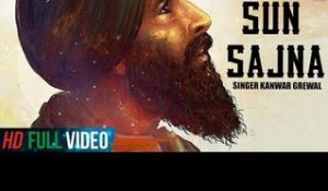 Sun Sajna | Kanwar Grewal | Official Song | Latest Punjabi Song 2018 | Finetone Music