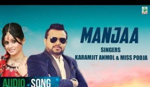 Manjaa | Karamjit Anmol & Miss Pooja | Full Audio Song | 2018 | Finetone