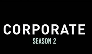 Corporate Saison 2 - Trailer Officiel