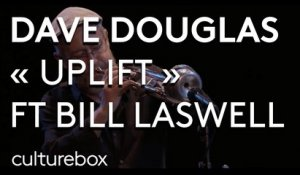 Dave Douglas « Uplift » feat Bill Laswell au festival Sons d'Hiver 2019