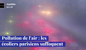 Pollution de l'air : les écoliers parisiens suffoquent