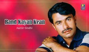 Aamir Sindhi - Band Kayan Kean - Sindhi Hit Songs