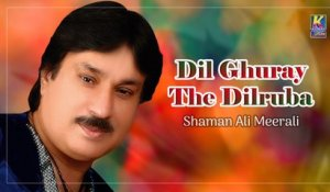 Shaman Ali Mirali - Dil Ghuray The Dilruba - Sindhi Hit Songs