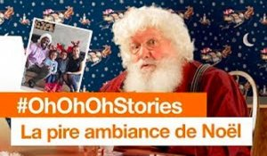 #OhOhOhStories - La pire ambiance de Noël - Orange