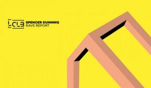 Spencer Dunning - Rave Report (Original Mix) - Official Preview (Le Club Records)