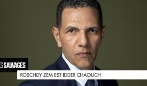 Les Sauvages - Roschdy Zem est... Idder Chaouch