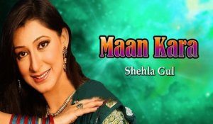 Maan Kara We Skya - Shehla Gul New Sindhi Song - Sindhi Hit Songs