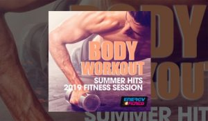 E4F - Body Workout Summer Hits 2019 Fitness Session - Fitness & Music 2019