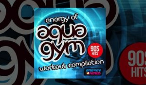 E4F - Energy Of Aqua Gym 90s Hits Workout Compilation - Fitness & Music 2019