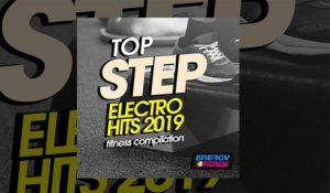 E4F - Top Step Electro Hits 2019 Fitness Compilation - Fitness & Music 2019