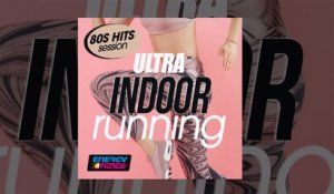 E4F - Ultra Indoor Running 80s Hits Session - Fitness & Music 2019