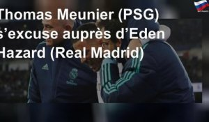 Thomas Meunier (PSG) s'excuse auprès d'Eden Hazard (Real Madrid)