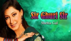Shehla Gul New Sindhi Song - Sir Ghuri Sir Dinam - Sindhi Popular Song
