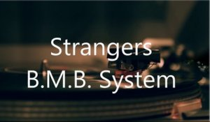 B.M.B. System - Strangers (official video)