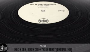 Mac N Dan, Jason Cluff - Your Mind (Original Mix) - Official Preview (Autektone Records)