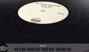 Mac N Dan, Jason Cluff - Right Now (Original Mix) - Official Preview (Autektone Records)