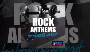 E4F - Rock Anthems For Fitness & Workout - Fitness & Music 2020