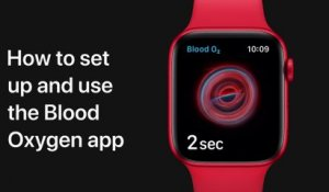 Comment configurer et utiliser l'application Blood Oxygen sur l'Apple Watch — Apple Support
