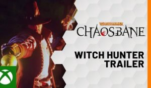 Warhammer: Chaosbane – Witch Hunter Trailer