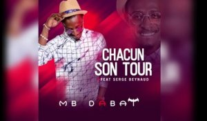 MB Dabat Ft. Serge Beynaud - Chacun à son tour - audio