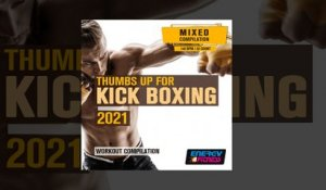 E4F - Thumbs Up For Kick Boxing 2021 Workout Compilation - Fitness & Music 2021
