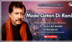 Mede Getan Di Rani  | Love Song | Attaullah Khan Esakhelvi